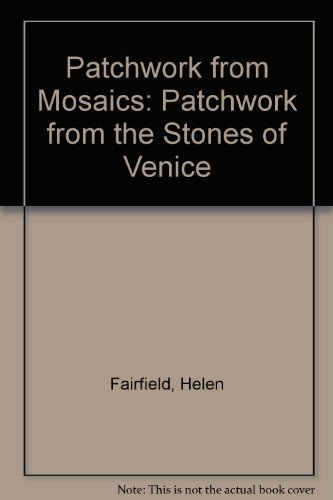 9780517675663: Patchwork from Mosaics: Patchwork from the Stones of Venice