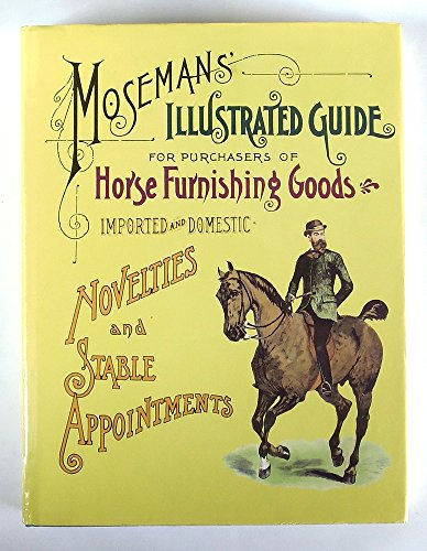 9780517675755: Moseman's Illustrated Guide for Purchasers of Horse Furnishing Goods: Novelties and Stable Appointments Imported and Domestic