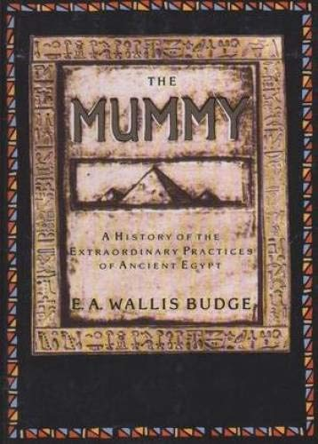 The Mummy: A History of Extraordinary Practices of Ancient Egypt