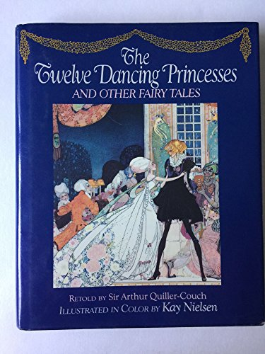 The Twelve Dancing Princesses: Quiller-Couch, Sir Arthur