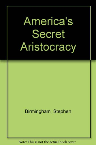 9780517676165: Americas Secret Aristocracy