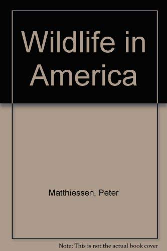 Wildlife In America: Revised Updated (9780517676899) by Matthiessen, Peter