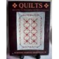 Quilts: How to Plan, Cut, Applique & Finish a Classic Quilt