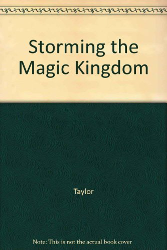 Storming the Magic Kingdom (051768182X) by John Taylor