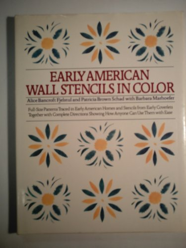 Early American Wall Stencils In Color Fjelstul Alice Bancroft Schad Patricia Brown