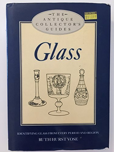 9780517684771: Glass: Identifying Glass from Every Period and Region (The Antique Collector's Guides)