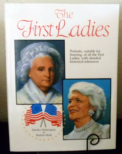 9780517687857: Portraits from the White House: First Ladies: From Martha Wasington to Barbara Bush