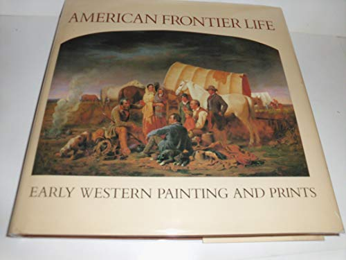 American Frontier Life : Early Western Painting: Peter H. Hassrick