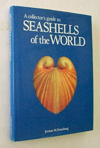 A Collector's Guide to Seashells of the: Eisenberg, Jerome M.