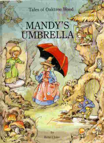 Mandy's Umbrella (Tales of Oaktree Wood) (0517691213) by Rene Cloke