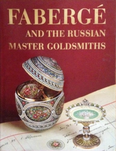 9780517692554: Faberge and the Russian Master Goldsmiths