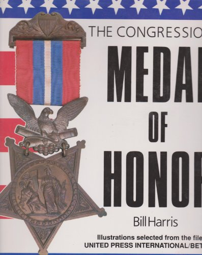 CONGRESSIONAL MEDAL OF HONOR: For Conspicuous Gallantry and Intrepidity at the Risk of Life, Abov...