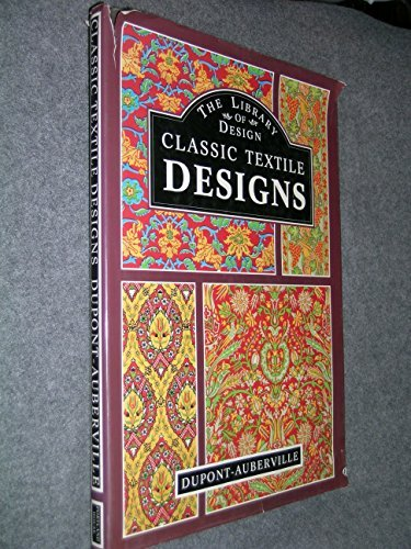 Classic Textile Designs Fifty Plates, in Gold,: Dupont-Auberville, M. /
