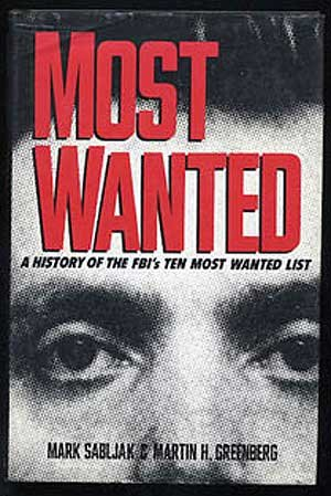 Most Wanted: A History of the FBI's Ten Most Wanted List
