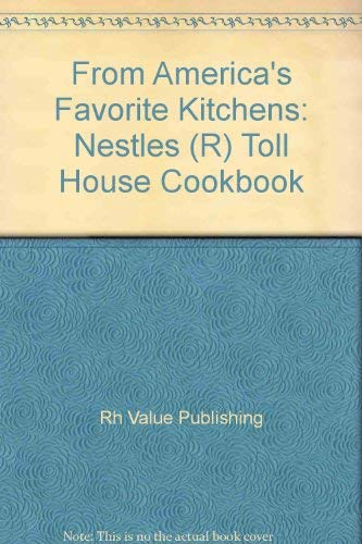 9780517693537: From America's Favorite Kitchens: Nestles (R) Toll House Cookbook