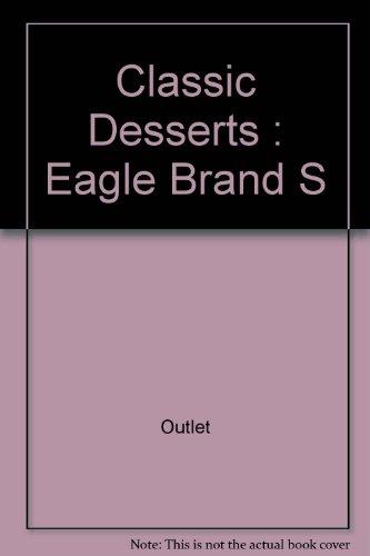 Classic Desserts: Eagle Brand Sweetened Condensed Milk: Borden Kitchens
