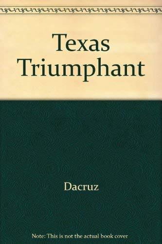 Texas Triumphant: Dacruz, Daniel