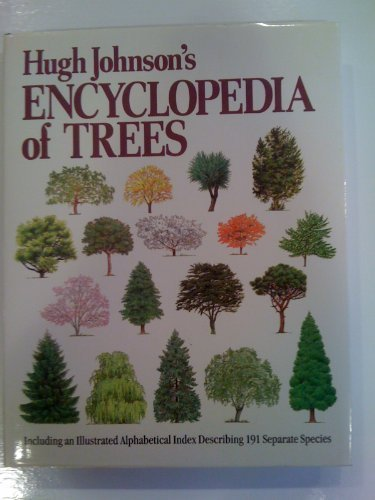 Hugh Johnson's Encyclopedia of Trees: Hugh Johnson