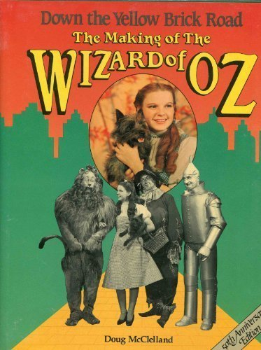 9780517699119: Down the Yellow Brick Road: The Making of The Wizard of OZ