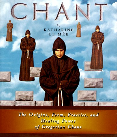 9780517700372: Chant: The Origins, Form, Practice, and Healing Power of Gregorian Chant
