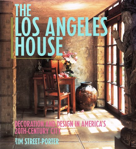 The Los Angeles House: Decoration and Design: Tim Street-Porter
