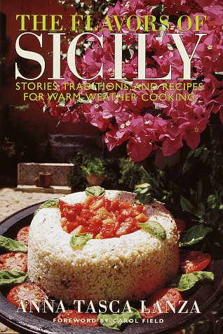 The Flavors of Sicily: Stories, Traditions, and Recipes for Warm-Weather Cooking (Signed)