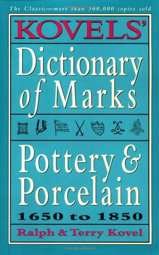 9780517701379: Kovels' Dictionary of Marks -- Pottery and Porcelain: 1650 to 1850