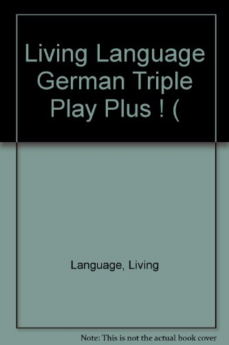 9780517701447: Living Language German Triple Play Plus ! ( (Living Language)