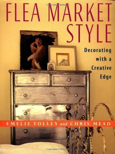 9780517701676: Flea Market Style: Decorating with a Creative Edge