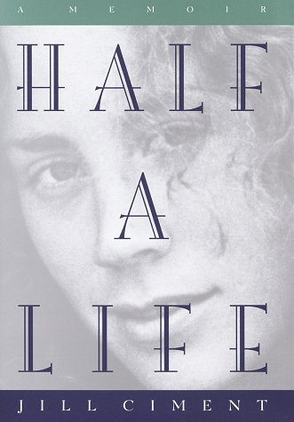 Half a Life: Ciment, Jill