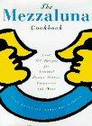 9780517701812: The Mezzaluna Cookbook: The Famed Restaurant's Best-Loved Recipes for Seasonal Pastas