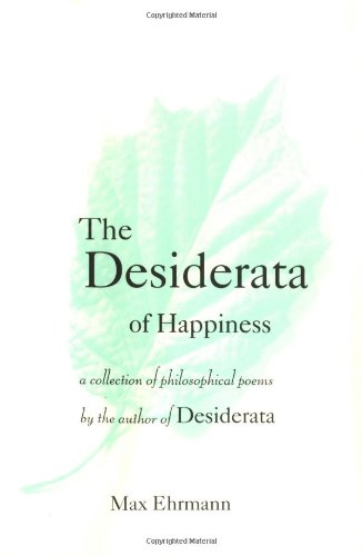 9780517701843: The Desiderata of Happiness: A Collection of Philosophical Poems