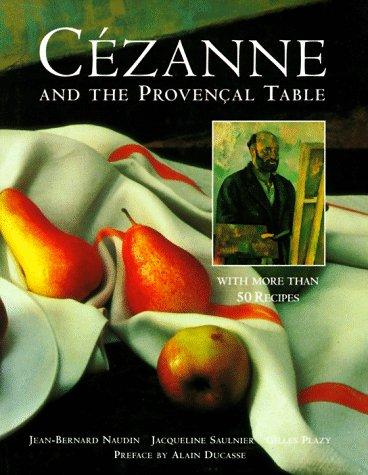 Cezanne and the Provençal Table: Naudin, Jean-Bernard