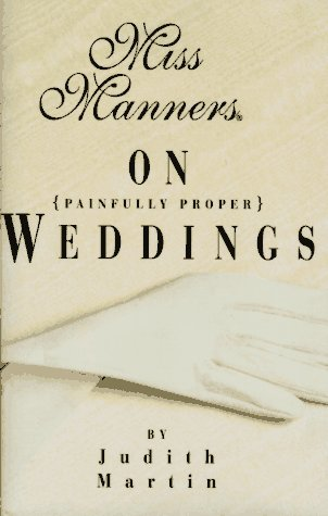 Miss Manners on Painfully Proper Weddings: Martin, Judith