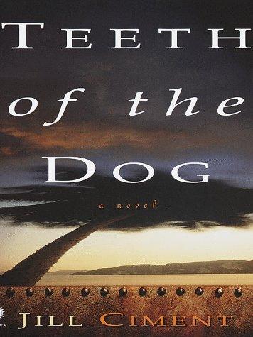 Teeth of the Dog: Ciment, Jill