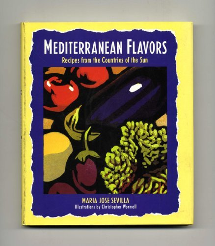 Mediterranean Flavors: Recipes from the Countries of the Sun