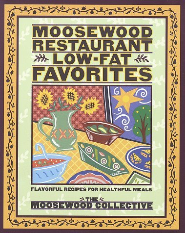 9780517702109: Moosewood Restaurant Low-Fat Favorites: Flavorful Recipes for Healthful Meals