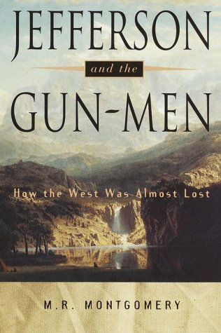 9780517702123: Jefferson and the Gun-Men: How the West Was Almost Lost