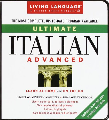 Ultimate Italian: Advanced Learn at Home and on the Go: Living Language