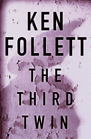 The Third Twin: A Novel: Follett, Ken