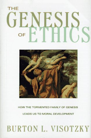 The Genesis of Ethics: Visotzky, Burton L.