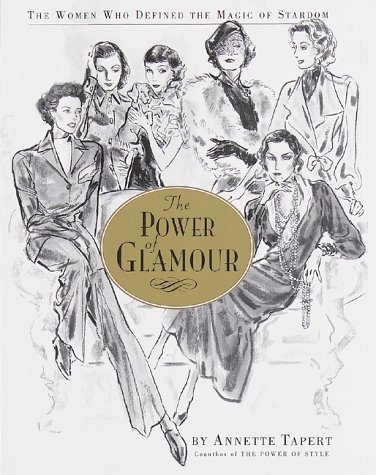 9780517703762: The Power of Glamour: The Women Who Defined the Magic of Stardom
