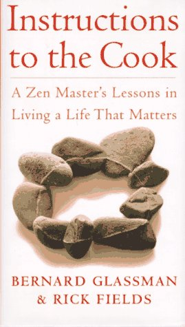 9780517703779: Instructions to the Cook: Zen Master's Lessons in Living a Life That Matters