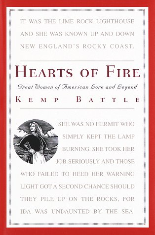 HEARTS OF FIRE; GREAT WOMEN OF AMERICAN LORE AND LEGEND