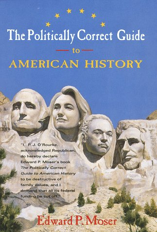 9780517704103: The Politically Correct Guide to American History