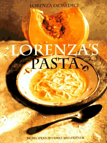 9780517704400: Lorenza's Pasta: 200 Recipes for Family and Friends