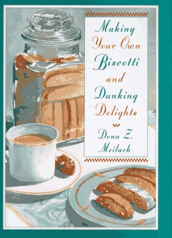 9780517704950: Making Your Own Biscotti and Dunking Delights (First Edition)