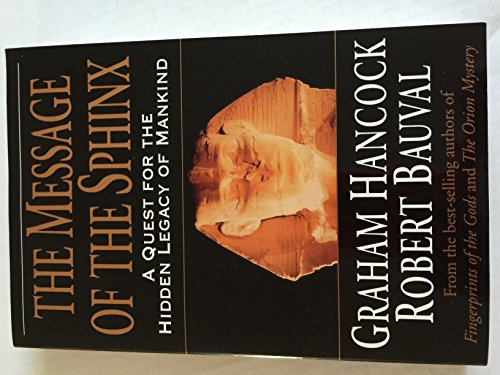 9780517705032: The Message of the Sphinx: A Quest for the Hidden Legacy of Mankind