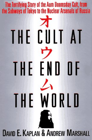 The Cult at the End of the World: The Terrifying Story of the Aum Doomsday Cult, from the Subways ...
