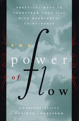 9780517705582: The Power of Flow: Practical Ways to Transform Your Life with Meaningful Coincidence